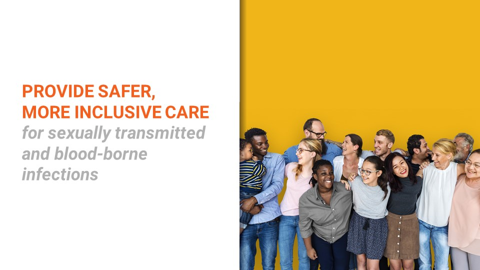 Provide safer, more inclusive care for STBBIs