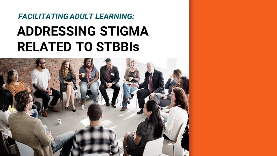Facilitating adult learning: Addressing stigma related to STBBIs