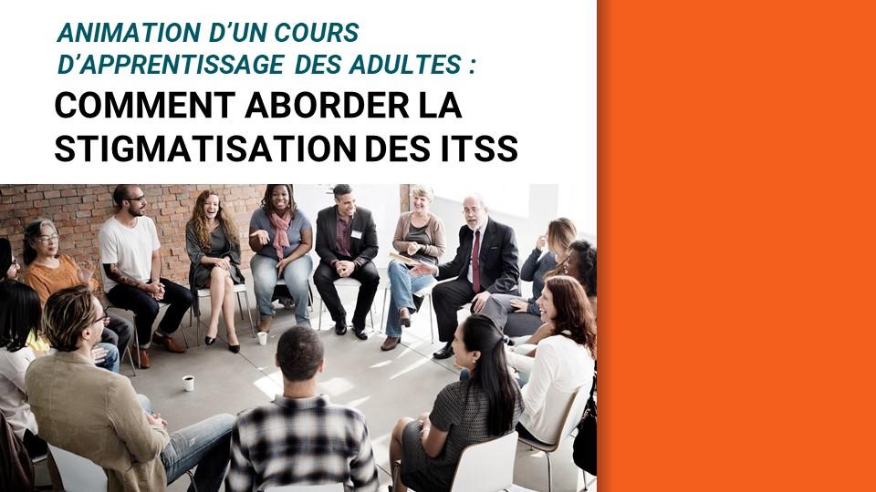 Animation d'un cours d'apprentissage des adultes : Comment aborder la stigmatisation des ITSS